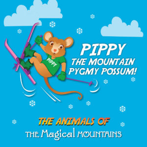 Pippy The Mountain Pygmy Possum EP - The Animals of The Magical Mountains